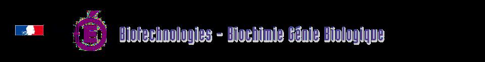 Biotechnologies - Biochimie Génie Biologique - Académie de Lille